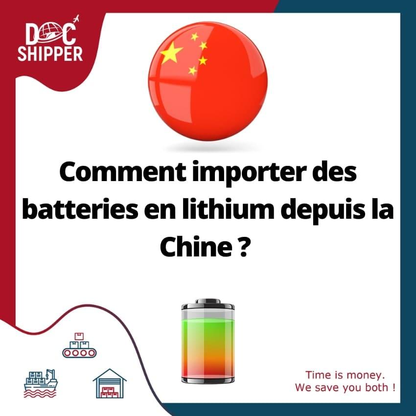 Comment importer des batteries en lithium depuis la Chine