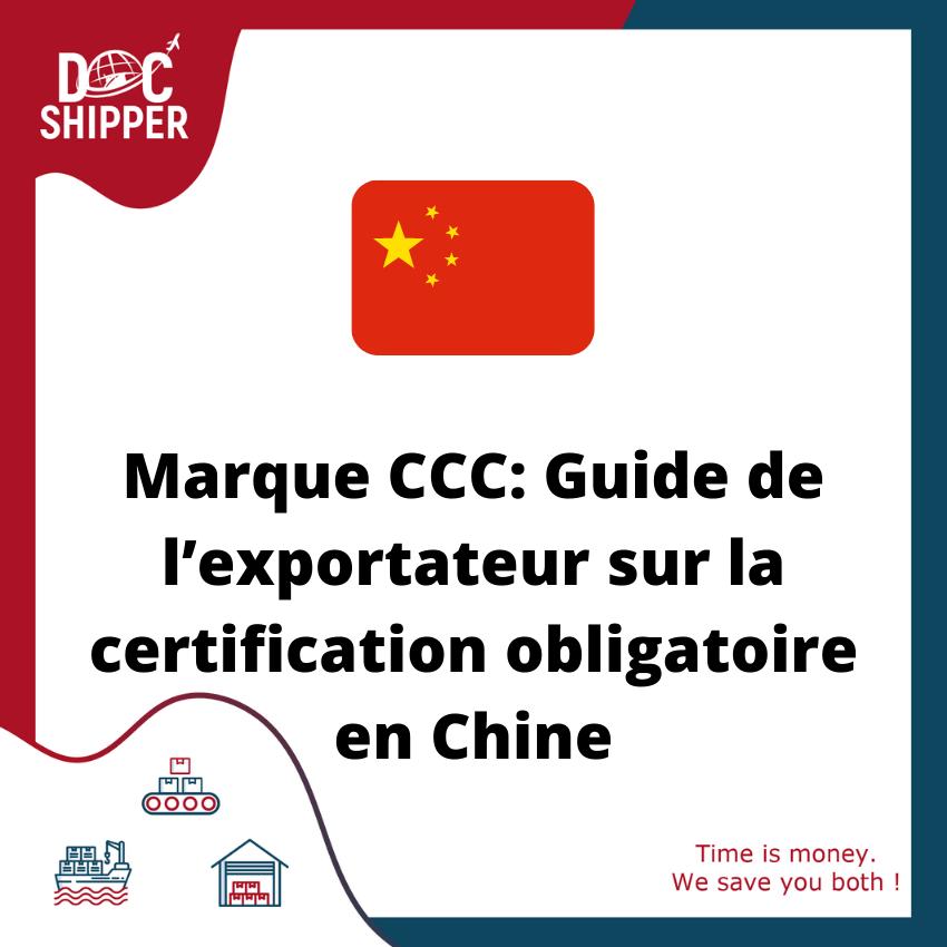 marque ccc: guide de l'exportateur sur la certification obligatoire en Chine