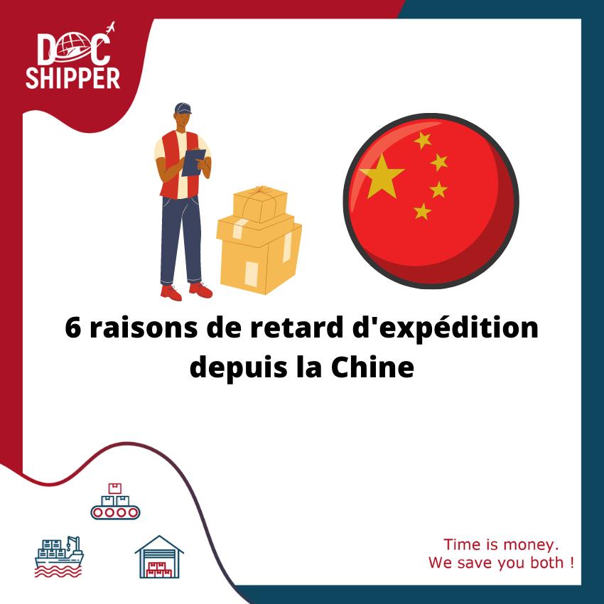 6 raisons de retard d'expédition depuis la Chine